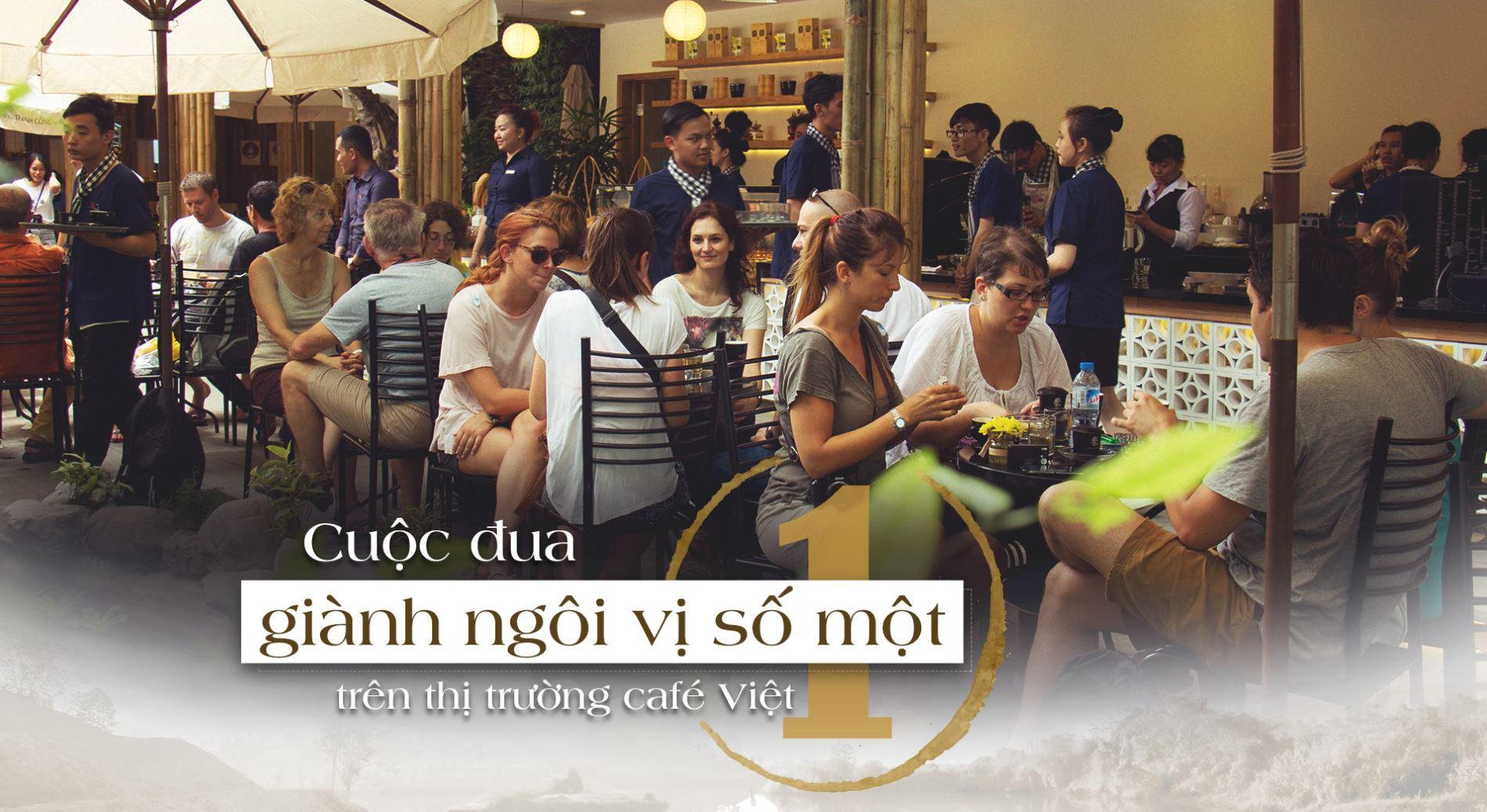 Cuộc đua giành ngôi vị số một trên thị thường café Việt