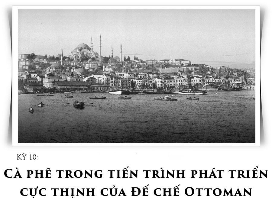 Cà phê trong tiến trình phát triển cực thịnh của Đế chế Ottoman