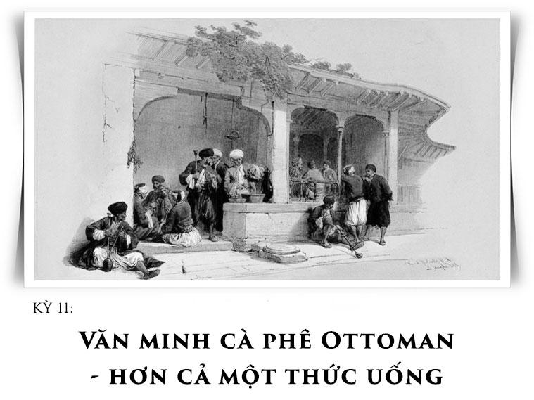 Văn minh cà phê Ottoman: hơn cả một thức uống