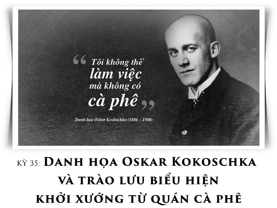 Kỳ 35: Danh họa Oskar Kokoschka và trào lưu biểu hiện khởi xướng từ quán cà phê