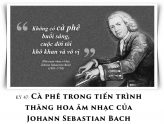 Kỳ 47: Cà phê trong tiến trình thăng hoa âm nhạc của Johann Sebastian Bach