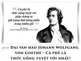 Kỳ 49: Đại văn hào Johann Wolfgang von Goethe - Cà phê là thức uống tuyệt vời nhất!