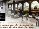 Kỷ niệm 1 năm ra đời Trung Nguyên E-coffee: Chắt lọc tinh hoa  3 nền văn minh cà phê hội tụ trong cửa hàng Cà phê Năng lượng