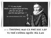Cà Phê Triết Đạo Kỳ 52: Thương Mại Cà Phê Xác Lập Vị Thế Cường Quốc Hà Lan